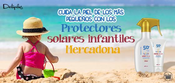 Protectores solares de mercadona para ni os sabes c mo proteger la piel de los m s peques - Protectores chimeneas para ninos ...